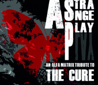 :Music Review: Various Artists – A Strange Play: An Alfa Matrix Tribute To The Cure