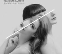 :Artist Spotlight: Black Nail Cabaret