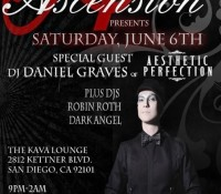 :Special Event: Club Ascension – DJ Daniel Graves – June 6, 2015 –  @ The Kava Lounge, San Diego, CA