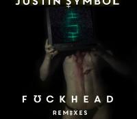 :News: Justin Symbol Releases New Remix album 'F * C K H E A D'