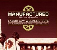 :Special Event: Manufactured in Los Angeles – September 4-7, 2015 @ Complex, Glendale, CA