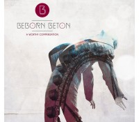 ":News: Beborn Beton to Release New Album 'A Worthy Compensation'; First Single ""Daisy Cutter"" Released"