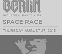 :Club Night: Club Berlin – SPACE RACE – August 27, 2015 @ Club Berlin, Torrance, CA