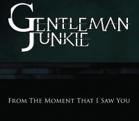 :Music Review: Gentleman Junkie – From The Moment That I Saw You