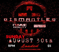:Concert: [Dismantled]/Femme Fatality/Godfreekid – August 30, 2015 @ Loaded Hollywood