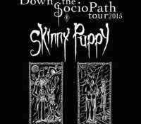 :Tour Information: Skinny Puppy Down the SocioPath Tour 2015