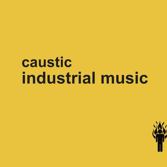 Caustic Industrial Music