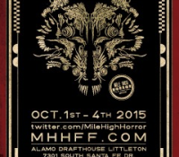 :Festival Review: Mile High Horror Film Festival – October 1–4, 2015 @ The Alamo Drafthouse, Littleton, CO