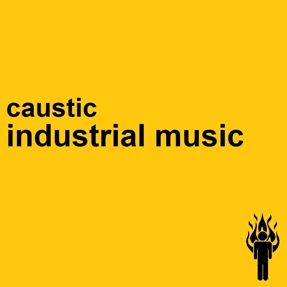 caustic - industrial music cover