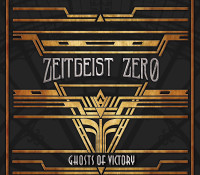 :Music Review: Zeitgeist Zero – Ghosts Of Victory