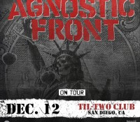 :Concert: Agnostic Front Plus Guests – December 12, 2015 @ Til-Two Club, San Diego, CA