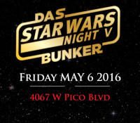 :Special Event: Das Bunker Star Wars Night V – May 6, 2016 @ Jewel's Catch One, Los Angeles, CA