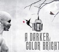 :Interview: A Darker Color Bright