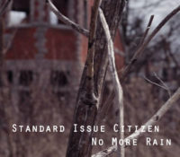 ":News: Standard Issue Citizen Releases Music Video for Single ""No More Rain"""