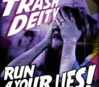 ":NEWS: TRASH DEITY Re-Emerge with ""Run 4 Your Lies"""
