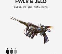 ":NEWS: JELO & FWLR Team Up to Announce ""The Birth of the Anti Hero,"" Out NOW on Bishops Bloc Records!"