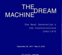 :EXHIBIT: THE DREAM MACHINE:  THE BEAT GENERATION & THE COUNTERCULTURE 1940-1975 – SEPTEMBER 28, 2017 – MAY 15, 2018 – ATLANTA, GA