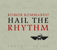 :Retrowerks: Komor Kommando – Hail To The Rhythm EP