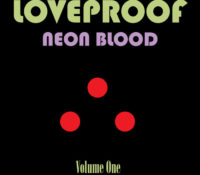 :Music Review: Loveproof – Neon Blood Volume One