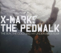 :Retrowerks: X Marks the Pedwalk – The Sun, The Cold And My Underwater Fear